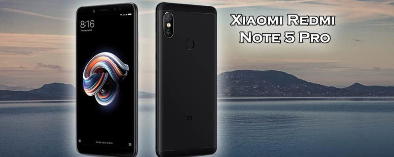 Xiaomi Redmi Note 5 Pro Specifications, Features and Reviews