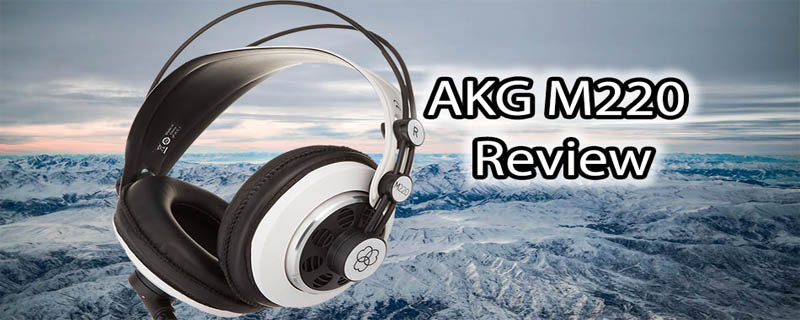 AKG M220 Review and Specifications – Semi-Open Studio Headphone