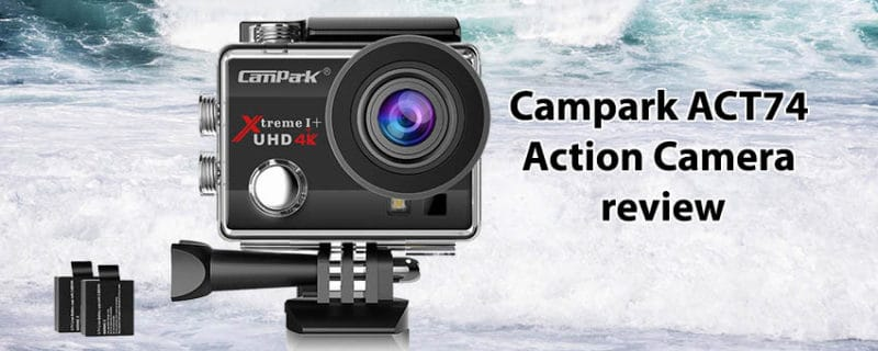 Campark ACT74 Action Camera Review –  Xtreme I+ UHD 4K