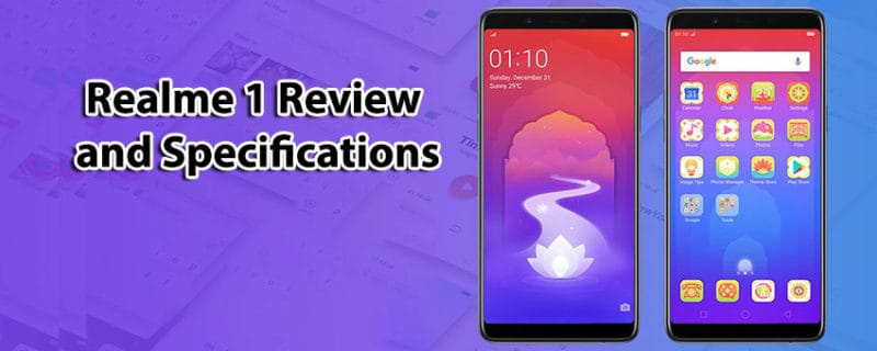 Realme 1 Review, Design, Specifications and Features