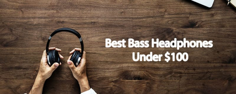 Best Bass Headphones Under 100
