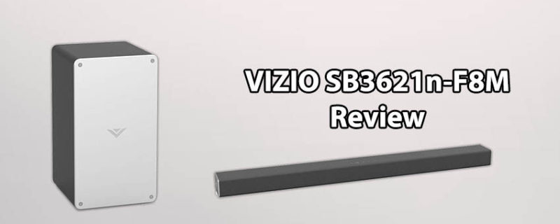 VIZIO SB3621n-F8M Review – Channel Sound Bar System
